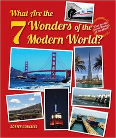 What Are the 7 Wonders of the Modern World? (What Are the Seven Wonders of the World?): Doreen Gonzales: 9781464402319: Amazon.com: Books