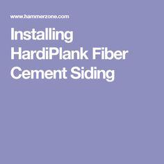 Installing HardiPlank Fiber Cement Siding