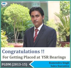 Continuing the string of excellent placements at Asia Pacific Institute of Management New Delhi, we wish our heartiest Congratulations to Ramendra Singh for getting placed as a Sales Executive with YSR Bearings.