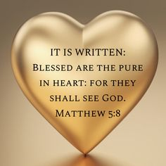 """Refer Psalm Matthew NASB """"Blessed are the pure in heart, for they shall see God. Biblical Quotes, Religious Quotes, Bible Verses Quotes, Faith Quotes, Spiritual Quotes, Healing Quotes, Heart Quotes, Prayer Scriptures, Bible Prayers"""