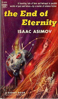 The End of Eternity (1955) by Isaac Asimov. 1958 cover by Richard Powers.