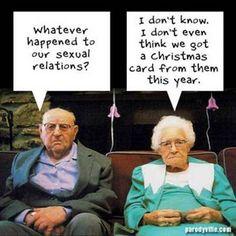hahahahaha...past getting older; just plain ol' old..... hahahahahaha