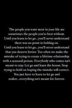 The people you want most in your life are sometimes the people you're best without.
