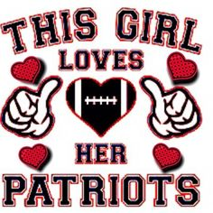 This girl loves her patriots quotes football sports nfl patriots new england patriots superbowl sports quotes superbowl quotes