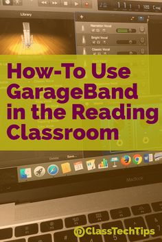 You can use GarageBand in reading lessons or across the content areas and it's the perfect tool for incorporating media into your lesson.