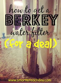 If you've been eying a Berkey but hesitant to purchase - 10 ways to get one for cheaper
