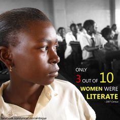 According to the 2007 Census,  only 3 out of 10  women  were  literate whereas in case of males this is reversed - only 3 out of 10 are illiterate.