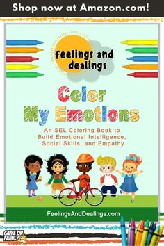 Feelings and Dealings: Color My Emotions: An SEL Coloring Book to Build Emotional Intelligence, Social Skills, and Empathy Social Emotional Learning, Social Skills, Therapy Games, Learning Games, Emotional Intelligence, Healthy Kids, Card Games, Literacy, Coloring Books