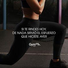 Si te rindes hoy, de nada sirvió el esfuerzo que hiciste ayer.   #gymco #gymcosportwear #tips #frases #noterindas #esfuerzo #hoy