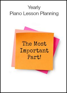 Yearly Piano Planning Series: Do You Forget This Final Step? | Teach Piano Today