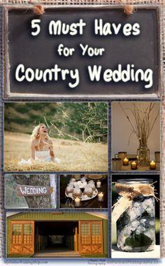 5 Must Haves for Your Rustic or Country Wedding, including mason jars, rural location, rustic signs, and other decor.