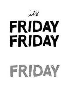 Thankful for Fridays.