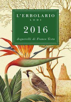 Calendario L'Erbolario 2016 Illustrazioni: Franco Testa Testi: Sandro Fusina Art Director: Angelo Sganzerla