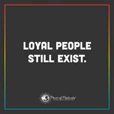 Loyal people still exist