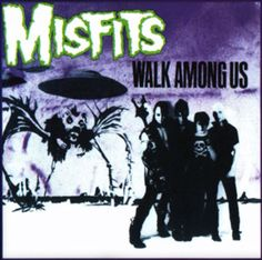 Album Cover ... Misfits...Walk Among Us.  1982  Classic Punk