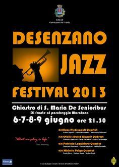 Jazz Festival Desenzano del Garda ... Desenzano del Garda, Lago di Garda, Lake Garda, Gardasee, Lac de Garde ... Desenzano del Garda Jazz Festival  6  7- 8- 9 June 2013  At 21.30 In S. Maria de Senioribus Cloister , viale T. dal Molin Desenzano del Garda
