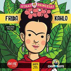 Este libro nos cuenta la vida de la artista plástica mexicana en el marco de una revolución que impactó en todos los ámbitos de la vida social, a través de un relato ameno y colorido dirigido a una nueva generación de niñas y niños sensibles y comprometidos con la verdad.  Búscalo en http://absys.asturias.es/cgi-abnet_Bast/abnetop?ACC=DOSEARCH&xsqf01=frida+kahlo+nadia+fink+pitu+saa