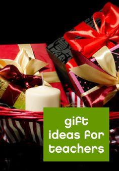 Give the gifts your teachers will really love.