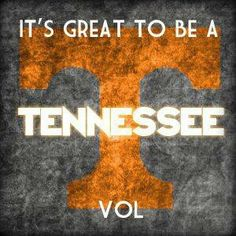 I said it great to be be a Tennessee volunteer, it's great to be a Tennessee volunteer!