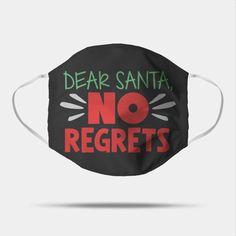 Christmas Quotes, Funny Christmas, Mask Quotes, Fashion Mask, Dear Santa, Regrets, Masks, Hilarious, Cricut