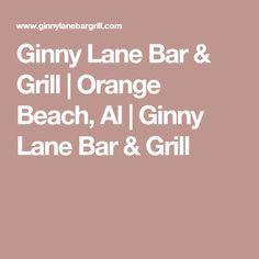 Ginny Lane Bar & Grill | Orange Beach, Al | Ginny Lane Bar & Grill