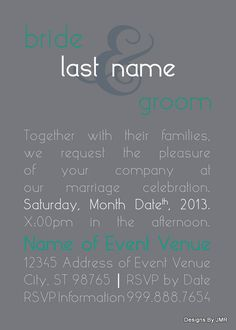 Wedding invitation in a 5x7 - ampersand theme in gray and teal - totally customizable and the efile is just $15! Available from Facebook.com/DesignsByJMR  Orders can be placed by emailing JMRDesigns1@gmail.com