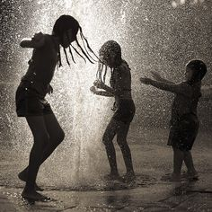 Singing in the rain.  Dancing in the water.