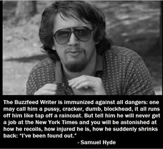 """Lavoro Palermo  #lavoropalermo #lavoro #Palermo #workisjob """"The Buzzfeed Writer Is Immunized Against All Dangers..."""" - Sam Hyde [783x717]"""