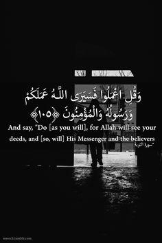 """mwoch: """"Quran (9:105) """""""