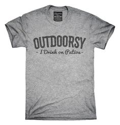 I Am Outdoorsy Drink On Patios T-Shirt, Hoodie, Tank Top