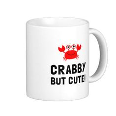 Crabby But Cute Coffee Mug