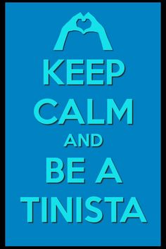 Keep calm and be a Tinista.