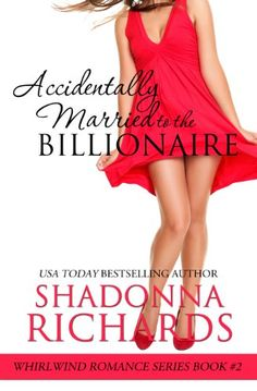 Accidentally Married to the Billionaire (Whirlwind Romance Series Book 2) by Shadonna Richards http://www.amazon.com/dp/B008G6RPJE/ref=cm_sw_r_pi_dp_3jqMvb1ZC3Z6M