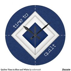 Quilter Time in Blue and White Large Clock - Give the quilter you know (even if it's you!) the perfect clock that states it very clearly: Any time of day is a good time for quilting. The white-on-navy design will look beautiful on any wall, which might easily include a wall in a quilting supplies shop. #quilts #quilting