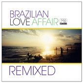 BRAZILIAN LOVE AFFAIR: One of many compilations in this series, this a remix album. Follow link, listen to samples.