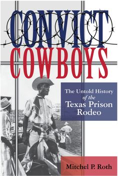 Listen to an interview on the podcast New Books in History with Mitchel P. Roth, author of Convict Cowboys: The Untold History of the Texas Prison Rodeo. Mitchel Roth talks to Houston Public Radio about the history of the Texas Prison Rodeo. Cowboy History, Texas History, Texas Prison, Jerry Lewis, Pool Accessories, Cold Case, Criminal Justice, Nonfiction Books, Free Ebooks