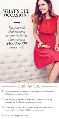 Rise to the occasion and pin Boden dresses and accessories (including pieces from our occasionwear range) for the chance to win £1000/ $1000 credit.