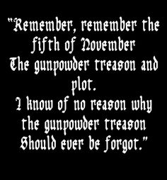 Remember Remember The Fifth Of November Quote Collection Remember Remember The Fifth Of November Quote. Here is Remember Remember The Fifth Of November Quote Collection for you. Remember Remember The Fifth Of Bonfire Night Quotes, Bonfire Night Guy Fawkes, Guy Fawkes Night, V For Vendetta Quotes, Night Poem, The Fifth Of November, Canadian Holidays, November Quotes, Preschool Songs