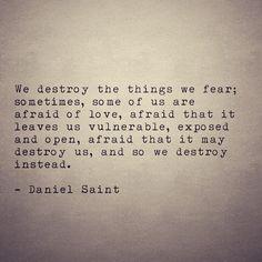 Fear ——————————————————– #DanielSaint #poems #poets #word #poetry #life #poetrycommunity #writers #writing #inspire #writingcommunity #philosophy #writer #artists #poetic #words #wordporn #beautiful...