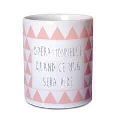 """Ah, le petit café du matin ! Ce mug personnalisé par les griottes explique clairement la situation : """" Opérationnelle quand ce mug sera vide !"""""""