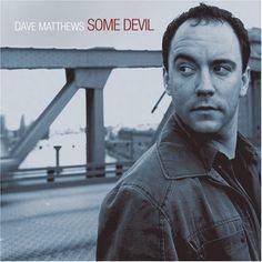 dave matthews . some devil