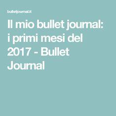 Il mio bullet journal: i primi mesi del 2017 - Bullet Journal