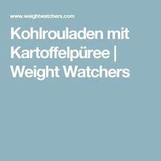 Kohlrouladen mit Kartoffelpüree | Weight Watchers