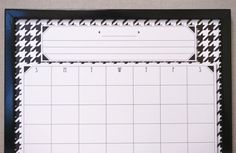 Chic & classic, Tailor Made Whiteboards' Black & White Houndstooth Calendar White Board.