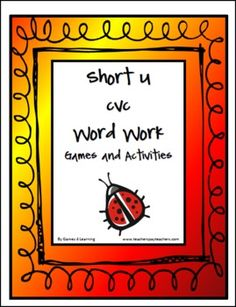 Short u CVC word work fun and games from Games 4 Learning. This unit contains 9 Activities and Games to introduce or review the Short u CVC words including those with the patterns ug, ut, un, um, ub, ud, up and us. $