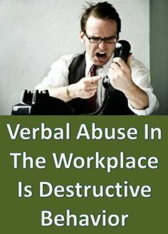 Anytime you have someone verbally abusing another worker you have a scenario that will not end well. Workplace verbal abuse is the most widely used type of intimidation in a bullies arsenal of destructive behaviors. Let's face it, when you are being yelled at, put down and insulted in front of others, your self esteem takes a huge hit causing you to want to leave permanently. There are ways to cope with this and make it better. http://workplace-bully.com