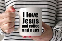 I love Jesus and Coffee and Naps  Coffee by Heather Boren Designs #jesus #coffee #naps #pnw #pnwlife #funnycoffeemug #coffeemug #gift #christian