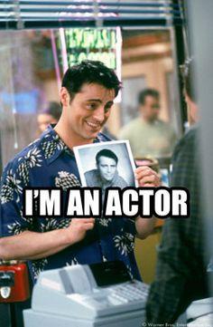 I´m An Actor #Friends #Meme #Joey #BestShowEver