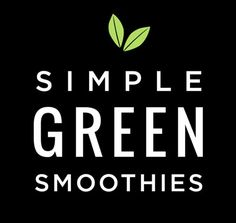 Simple Green Smoothies - all their free recipes!
