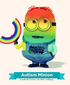 Autism minion. I have several different ones, all of which took me AGES to create! Be nice to them :)